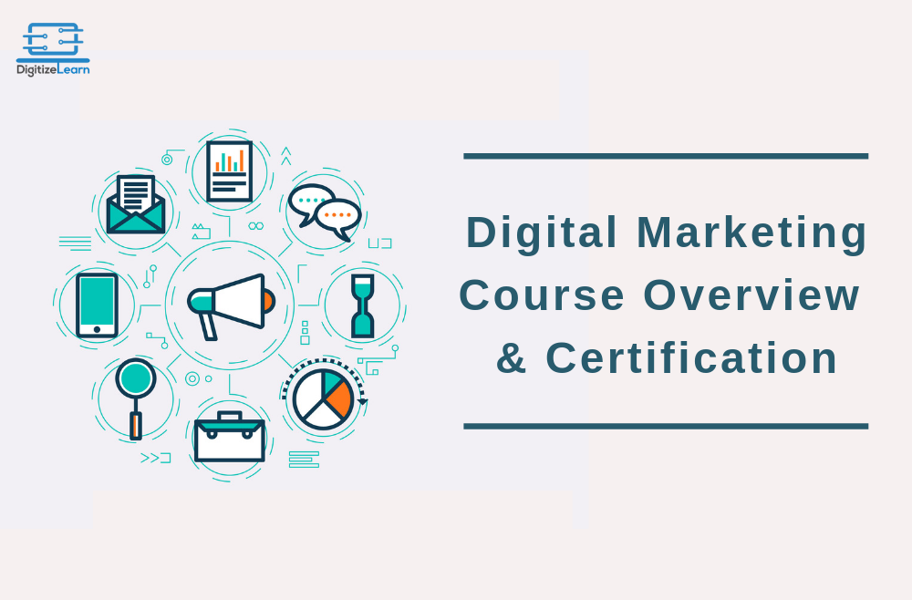 Digital Marketing Course Overview & Certification